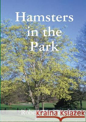 Hamsters in the Park Robert Macgowan 9781326619633