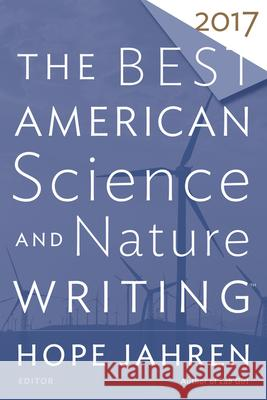 The Best American Science and Nature Writing 2017 Hope Jahren Tim Folger 9781328715517