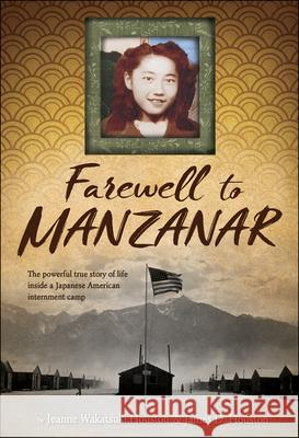 Farewell to Manzanar Jeanne Wakatsuki Houston James D. Houston 9781328742117