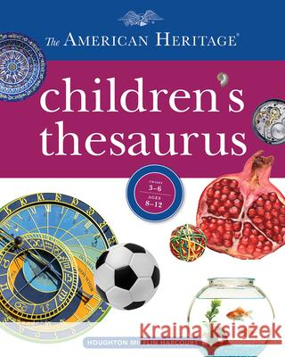 The American Heritage Children's Thesaurus Paul Hellweg Editors America 9781328787330