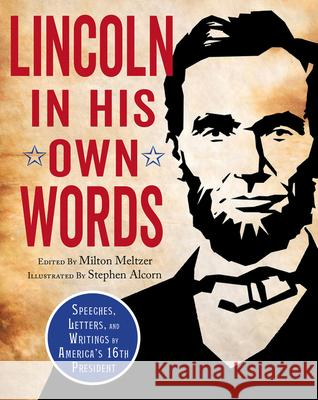 Lincoln in His Own Words Milton Meltzer Stephen Alcorn 9781328895745