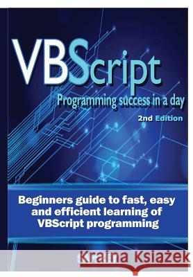 VBScript Programming Success in a Day Sam Key 9781329503144
