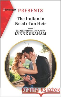 The Italian in Need of an Heir Lynne Graham 9781335148650