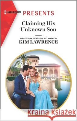 Claiming His Unknown Son Kim Lawrence 9781335148698