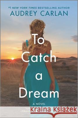 To Catch a Dream Audrey Carlan 9781335180933
