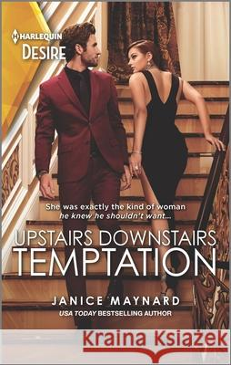 Upstairs Downstairs Temptation Janice Maynard 9781335209153