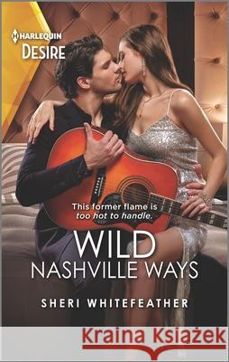 Wild Nashville Ways Sheri WhiteFeather 9781335209238