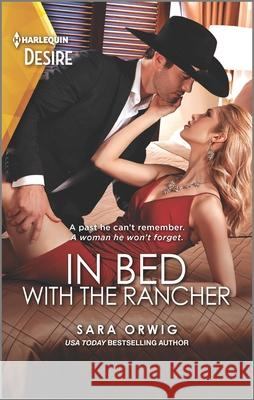 In Bed with the Rancher Sara Orwig 9781335209276