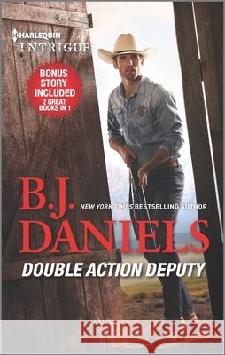 Double Action Deputy & Hitched! B. J. Daniels 9781335213990