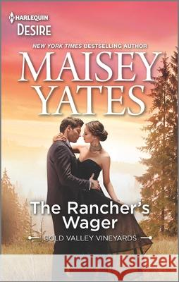 The Rancher's Wager Maisey Yates 9781335232649