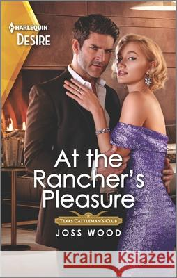 At the Rancher's Pleasure Joss Wood 9781335232762