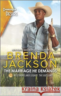 The Marriage He Demands: A Passionate Western Romance Brenda Jackson 9781335232823