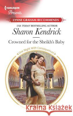 Crowned for the Sheikh's Baby Sharon Kendrick 9781335419484