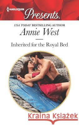 Inherited for the Royal Bed Annie West 9781335419514