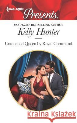 Untouched Queen by Royal Command Kelly Hunter 9781335478078
