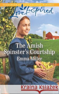 The Amish Spinster's Courtship Emma Miller 9781335479075