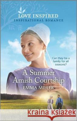 A Summer Amish Courtship Emma Miller 9781335488114