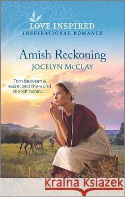 Amish Reckoning Jocelyn McClay 9781335488121