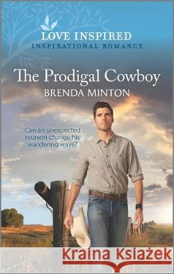 The Prodigal Cowboy Brenda Minton 9781335488138