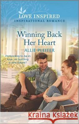 Winning Back Her Heart Allie Pleiter 9781335488152