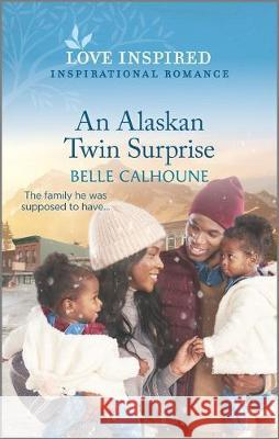 An Alaskan Twin Surprise Belle Calhoune 9781335488169