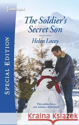 The Soldier's Secret Son Helen Lacey 9781335574299