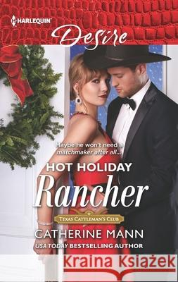 Hot Holiday Rancher Catherine Mann 9781335603982