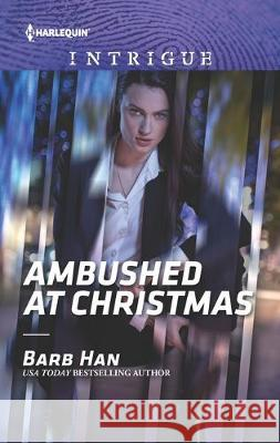 Ambushed at Christmas Barb Han 9781335604774