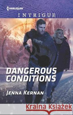 Dangerous Conditions Jenna Kernan 9781335604781