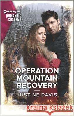 Operation Mountain Recovery Justine Davis 9781335626820
