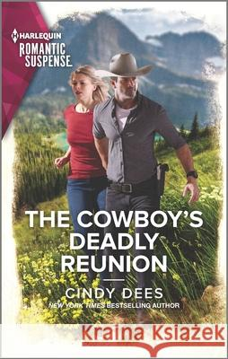 The Cowboy's Deadly Reunion Cindy Dees 9781335628879