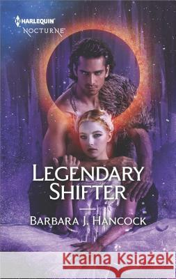 Legendary Shifter Barbara J. Hancock 9781335629524