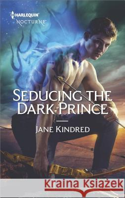 Seducing the Dark Prince Jane Kindred 9781335629531