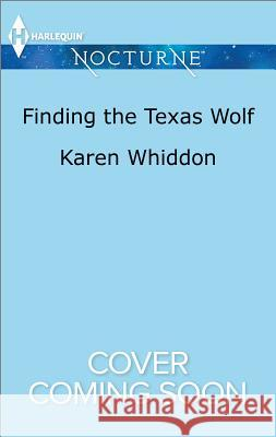 Finding the Texas Wolf Karen Whiddon 9781335629579