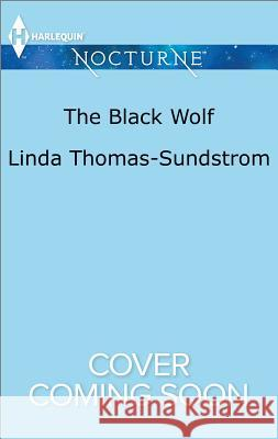The Black Wolf Linda Thomas-Sundstrom 9781335629586