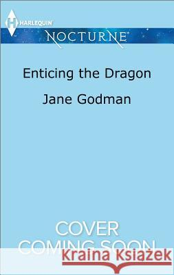 Enticing the Dragon Jane Godman 9781335629593