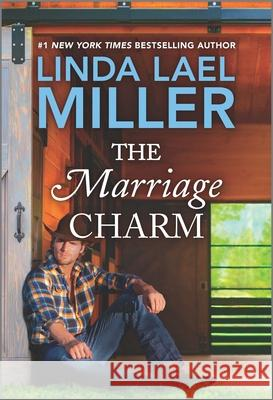 The Marriage Charm Linda Lael Miller 9781335666888