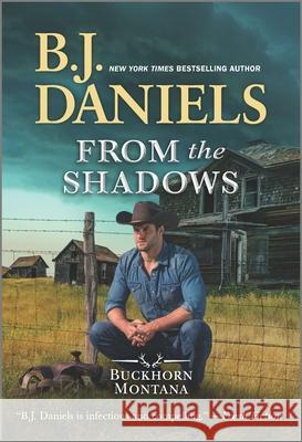 From the Shadows B. J. Daniels 9781335948175