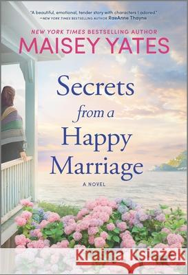 Secrets from a Happy Marriage Maisey Yates 9781335948182