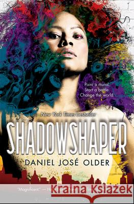 Shadowshaper (the Shadowshaper Cypher, Book 1) Daniel Jos Older 9781338032475