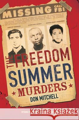 The Freedom Summer Murders Don Mitchell 9781338115895