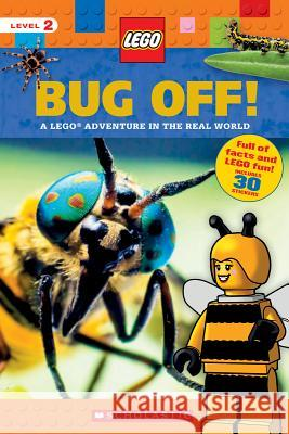 Bug Off! (Lego Nonfiction): A Lego Adventure in the Real World Scholastic 9781338130157