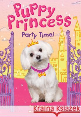Party Time! (Puppy Princess #1) Patty Furlington 9781338134285