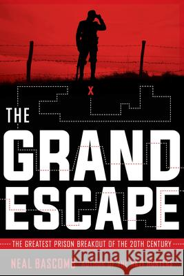 The Grand Escape: The Greatest Prison Breakout of the 20th Century Neal Bascomb 9781338140347