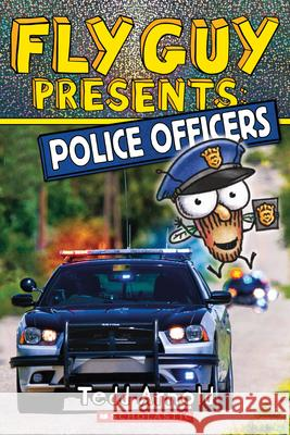 Fly Guy Presents: Police Officers Tedd Arnold 9781338217179 Scholastic Inc.