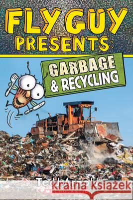 Fly Guy Presents: Garbage and Recycling (Scholastic Reader, Level 2) Tedd Arnold 9781338217193