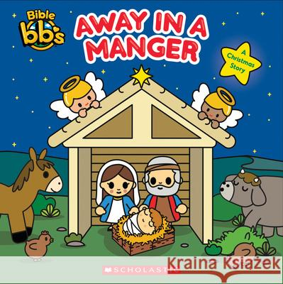 Away in a Manger Scholastic 9781338217483