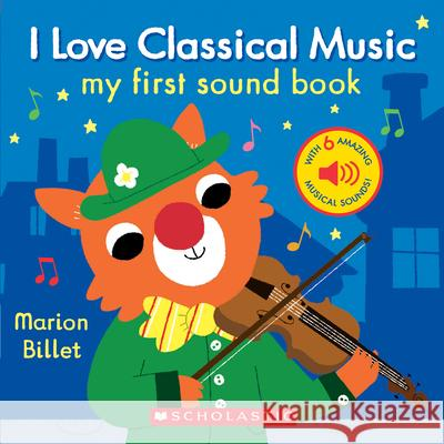 I Love Classical Music (My First Sound Book) Marion Billet 9781338267211