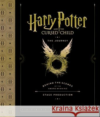 Harry Potter and the Cursed Child: The Journey: Behind the Scenes of the Award-Winning Stage Production Harry Potter Theatrical Productions      Jody Revenson 9781338274035