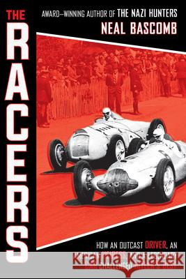 The Racers: How an Outcast Driver, an American Heiress, and a Legendary Car Challenged Hitler's Best (Scholastic Focus) Neal Bascomb 9781338277418